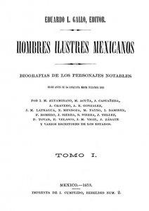 Hombres ilustres mexicanos : biografías de los personajes notables desde antes de la conquista hasta nuestros días