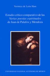 Estudio crítico comparativo de las Varias poesías espirituales de Juan de Palafox y Mendoza. Propuesta para una edición crítica