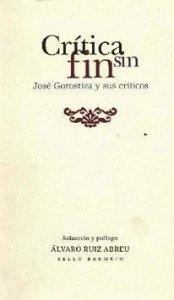Crítica sin fin : José Gorostiza y sus críticos