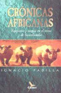 Crónicas africanas : Espejismo y utopía en el reino de Swazilandia