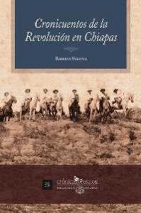 Cronicuentos de la Revolución en Chiapas