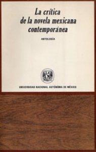La crítica de la novela mexicana contemporánea. Antología