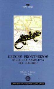 Cruces fronterizos : hacia una narrativa del desierto : Solares, Fuentes, Ramos, Conde y Méndez