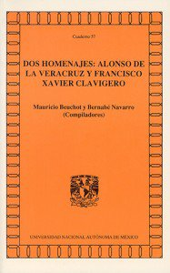 Dos homenajes: Alonso de la Veracruz y Francisco Xavier Clavijero