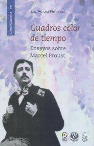 Cuadros color de tiempo : ensayos sobre Marcel Proust