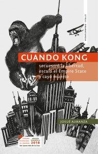 Cuando Kong secuestró la libertad, escaló el Empire State y cayó muerto