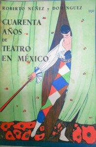 Cuarenta años de teatro en México