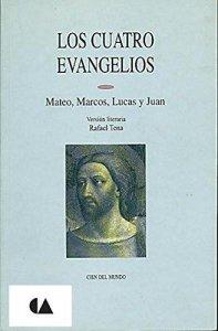 Los cuatro evangelios : Mateo, Marcos, Lucas y Juan