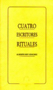 Cuatro escritores rituales : Rulfo, Mutis, Sardury, García Ponce