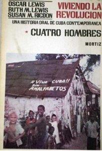 Cuatro hombres : viviendo la Revolución : una historia oral de Cuba contemporánea