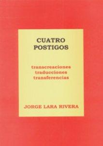 Cuatro póstigos : transcreaciones, traducciones, transferencias