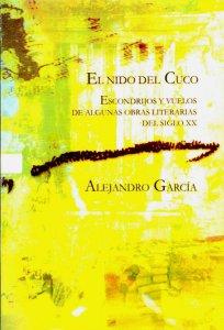 El nido del cuco : escondrijos y vuelos de algunas obras literarias del siglo XX