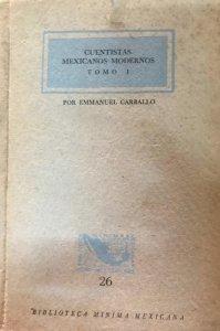 Cuentistas mexicanos modernos. Tomo I