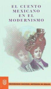 El cuento mexicano en el modernismo : antología
