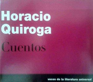 Horacio Quiroga. Cuentos [CD]