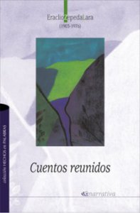Cuentos reunidos. Eraclio Zepeda Lara (1903-1976)