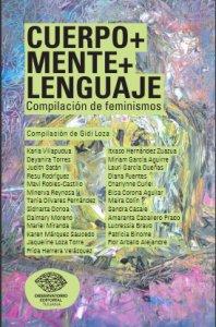 Cuerpo + mente + lenguaje : compilación de feminismos