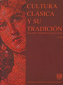 Cultura clásica y su tradición: balance y perspectivas actuales. Volumen 1
