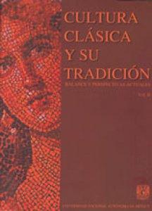 Cultura clásica y su tradición: balance y perspectivas actuales. Volumen 2