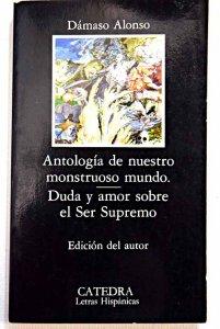 Antología de nuestro monstruoso mundo ; Duda y amor sobre el Ser Supremo