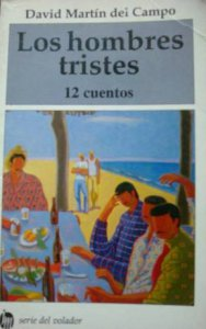 Los hombres tristes : doce cuentos
