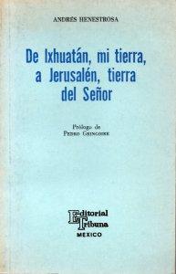 De Ixhuatán, mi tierra, a Jerusalén, tierra del señor