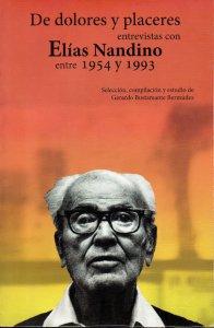 De dolores y placeres. Entrevistas con Elías Nandino entre 1954 y 1993
