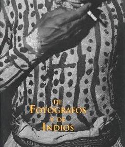 De fotógrafos y de indios