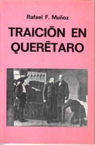 Traición en Querétaro. Un libreto para cine