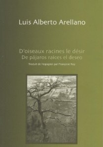 De pájaros raíces el deseo/ D'oiseaux racines le désir (edición bilingüe)