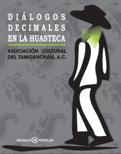 Diálogos decimales en la Huasteca