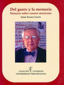Del gusto y la memoria: ensayos sobre cuento mexicano