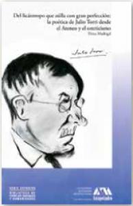 Del licántropo que aúlla con gran perfección: la poética de Julio Torri desde el Ateneo y el esteticismo