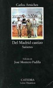 Del Madrid castizo ; Sainetes