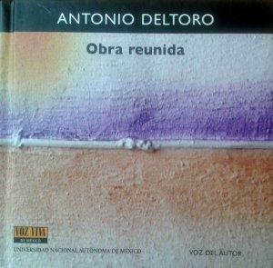 Antonio Deltoro. Obra reunida [CD]