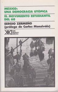 México : una democracia utópica : el movimiento estudiantil del 68