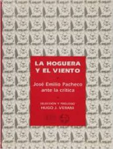 La hoguera y el viento. José Emilio Pacheco ante la crítica