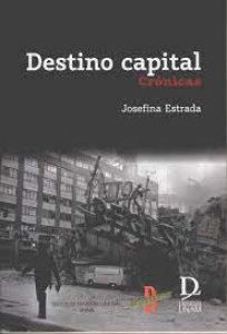 Destino capital : crónicas