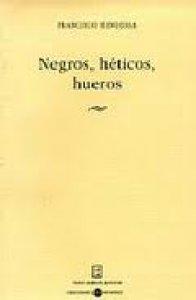 Negros, héticos, hueros