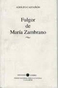 Fulgor de María Zambrano
