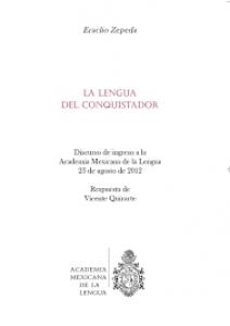 La lengua del conquistador : discurso de ingreso a la Academia Mexicana de la Lengua