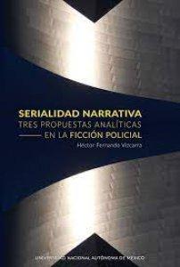 Serialidad narrativa : tres propuestas analíticas en la ficción policial