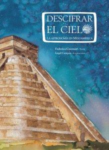 Descifrar el cielo. La astronomía en Mesoamérica