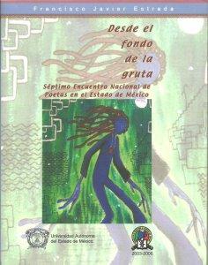 Desde el fondo de la gruta : séptimo encuentro nacional de poetas en el Estado de México