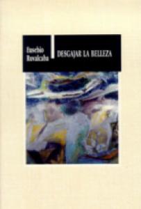 Desgajar la belleza : novela breve