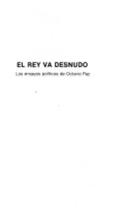 El rey va desnudo : los ensayos políticos de Octavio Paz