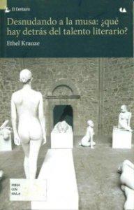 Desnudando a la musa : ¿qué hay detrás del talento literario?