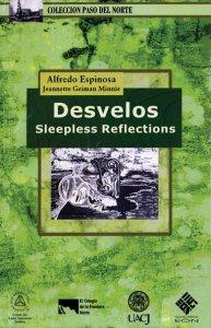 Desvelos - Sleepless Reflections