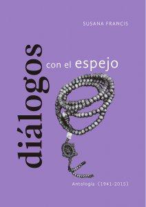 Diálogos con el espejo : antología personal (1941-2015)