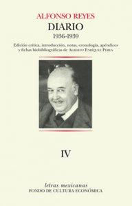 Diario IV. Buenos Aires, 1º de julio de 1936-México, 8 de febrero de 1939